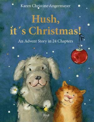Hush it's Christmas - Karen Christine Angermayer